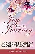 Joy for the Journey (Magnolia Gardens Book 3)