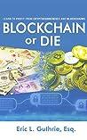 Blockchain or Die by Eric Guthrie