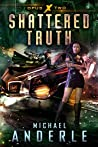 Shattered Truth (Opus X, #2)