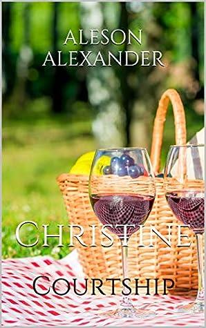Christine: Courtship
