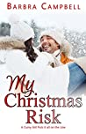 My Christmas Risk: A Curvy Girl Puts it All on the Line (Tales of the Nightie Book 5)