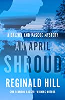 An April Shroud (The Dalziel and Pascoe Mysteries Book 4)