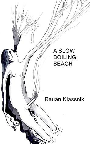 A Slow Boiling Beach by Rauan Klassnik