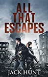 All That Escapes (Lone Survivor #3)