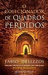 O Colecionador de Quadros Perdidos by Fabio Delizzos
