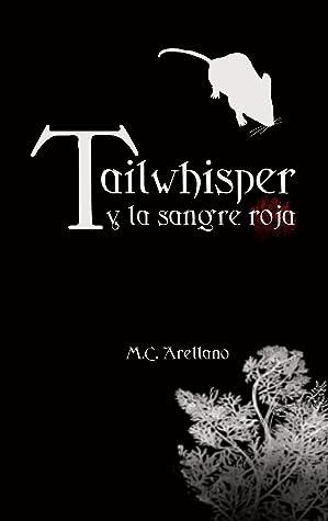 Tailwhisper y la sangre roja by M.C. Arellano