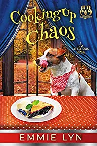 Cooking Up Chaos (Little Dog Diner #4)