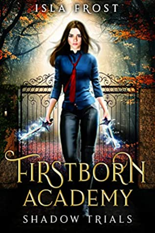 Shadow Trials (Firstborn Academy #1)