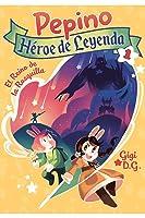 El Reino de la Rosquilla (Pepino, héroe de Leyenda, #1)