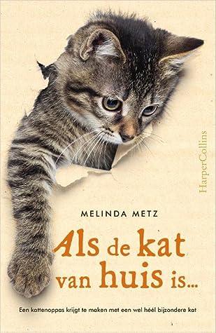 Als de kat van huis is... by Melinda Metz