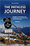 The Pathless Journey: Thoughts on the Nature and Development of Consciousness and Self-Awareness (#1)
