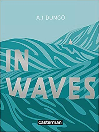 In Waves by A.J. Dungo