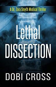 Lethal Dissection (Dr. Zora Smyth Medical Thriller #1)