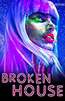 Broken House (Tears of the Cosmos, #2)