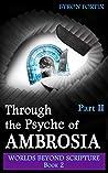 Through the Psyche of Ambrosia: Part II