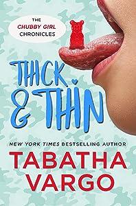 Thick & Thin (Chubby Girl Chronicles #3)