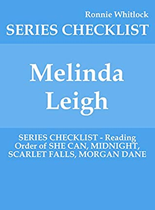 Melinda Leigh - SERIES CHECKLIST - Reading Order of SHE CAN, MIDNIGHT, SCARLET FALLS, MORGAN DANE