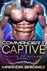 The Commander's Captive (House Of Kaimar, #1)