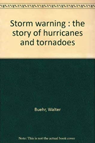 Storm Warning: The Story of Hurricanes and Tornadoes
