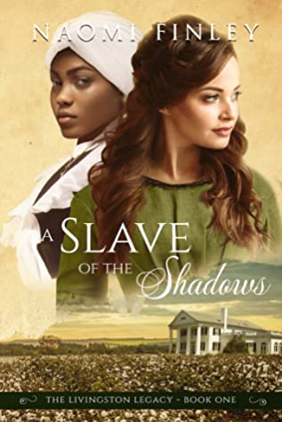 A Slave of the Shadows (The Livingston Legacy #1)