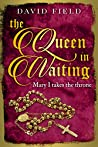 The Queen In Waiting: Mary Tudor takes the throne (The Tudor Saga #5)