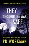 They Thought He was Safe (Zachary Goldman Mysteries Book 5)