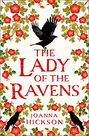 The Lady of the Ravens by Joanna Hickson