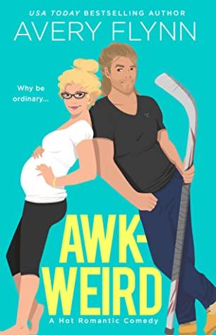 Awk-Weird (Ice Knights, #2)
