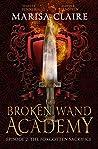 Broken Wand Academy: Episode 2: The Forgotten Sacrifice