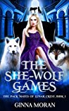 The She-Wolf Games (The Pack Mates of Lunar Crest, #1)