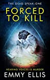 Forced to Kill (The Dead Speak #1)