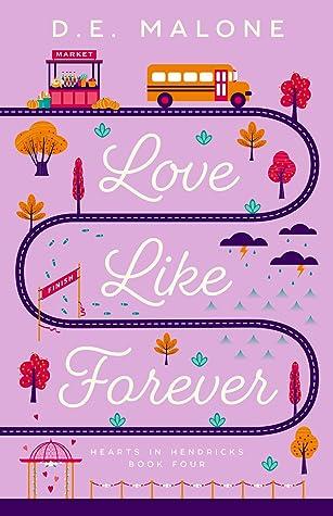 Love Like Forever (Hearts in Hendricks, #4)