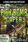 The Fish Bomb Caper (Miss Fortune World)