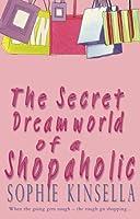 The Secret Dreamworld of a Shopaholic (Shopaholic, #1)