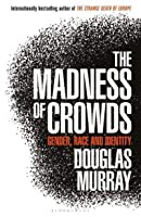 The Madness of Crowds: Gender, Identity, Morality