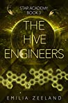 The Hive Engineers (STAR Academy, #3)