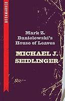 Mark Z. Danielewski's House of Leaves: Bookmarked