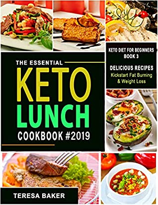Keto Lunch Cookbook: Easy Ketogenic Recipes for Work and School; Low Carb Meals to Prep, Grab and Go | With Q&A, Tips, and More.. (Keto Diet for Beginners Book 3)