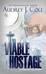 Viable Hostage (Emerald City Thriller, #4)