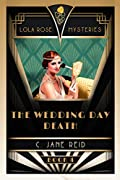 The Wedding Day Death: A 1920s Mystery Romance (Lola Rose Mysteries Book Four)