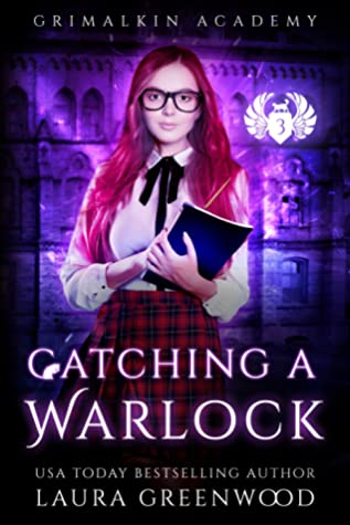 Catching a Warlock (Grimalkin Academy: Catacombs, #3)