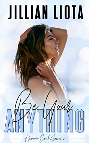 Be Your Anything (Hermosa Beach, #2)