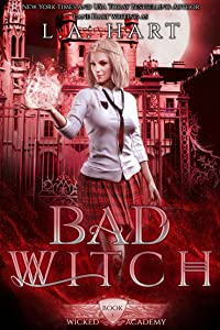 Bad Witch (Wicked Academy, #1)