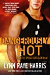 Dangerously HOT (Hostile Operations Team, #3)