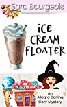Ice Cream Floater (An Allegra Darling Cozy Mystery Book 2)