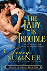 The Lady is Trouble (League of Lords, #1)
