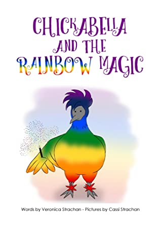 Chickabella and the Rainbow Magic (The Adventures of Chickabella #1)