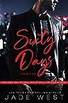 Sixty Days, the Box Set (Sixty Days, #1-3)