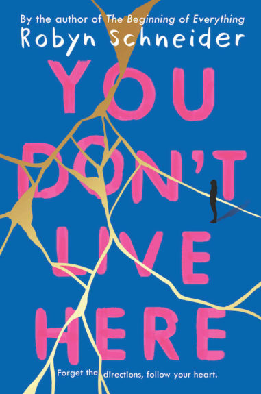 You Don't Live Here - Robyn Schneider