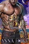 Fire Maidens: Rome (Billionaires & Bodyguards #3)